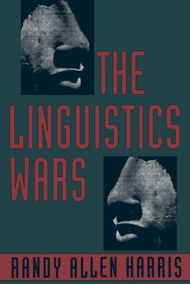 The Linguistics Wars - Harris, Randy Allen