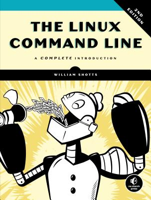 The Linux Command Line, 2nd Edition: A Complete Introduction - Shotts, William E. Jr.