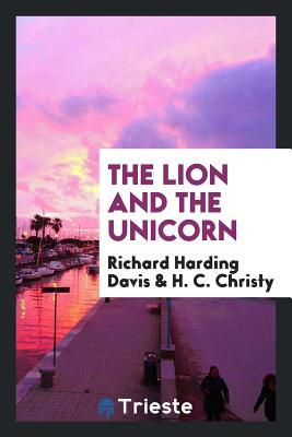 The Lion and the Unicorn - Davis, Richard Harding