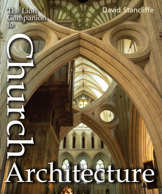 The Lion Companion to Church Architecture - Stancliffe, David