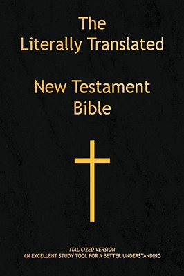 The Literally Translated New Testament Bible - Mooneyham, Billy J