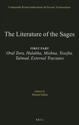 The Literature of the Jewish People in the Period of the Second Temple and the Talmud, Volume 3 the Literature of the Sages: First Part: Oral Tora, Halakha, Mishna, Tosefta, Talmud, External Tractates. - Safrai, Shmuel
