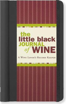 The Little Black Journal of Wine: A Wine Lover's Record Keeper -
