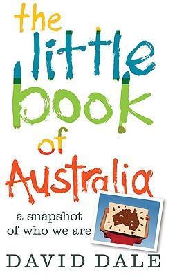 The Little Book of Australia - Dale, David