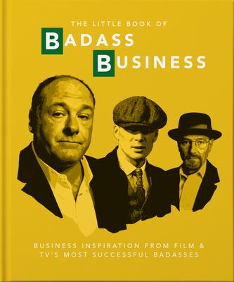 The Little Book of Badass Business: Criminally good advice - Orange Hippo!
