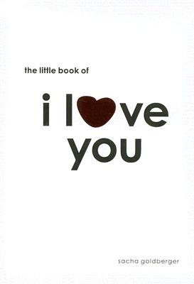 The Little Book of I Love You - Goldberger, Sacha