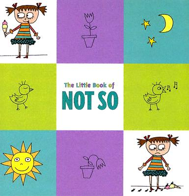 The Little Book of Not So - Harper, Charise Mericle