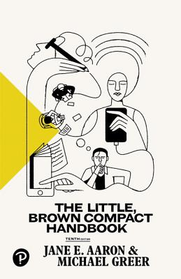 The Little, Brown Compact Handbook - Aaron, Jane E, and Greer, Michael