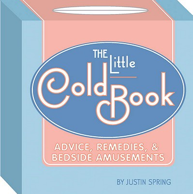 The Little Cold Book - Spring, Justin, Mr.