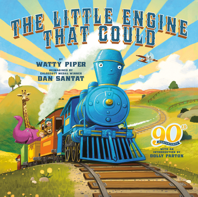The Little Engine That Could: 90th Anniversary Edition - Piper, Watty, and Parton, Dolly (Introduction by)