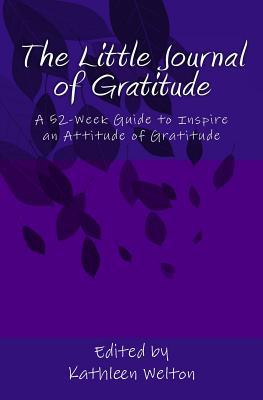 The Little Journal of Gratitude - Welton, Kathleen A
