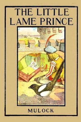 The Little Lame Prince - Mulock, Dinah Maria