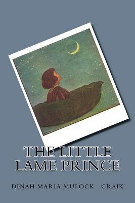 The Little Lame Prince - Mulock, Dinah Maria