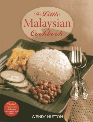 The Little Malaysian Cookbook - Hutton, Wendy