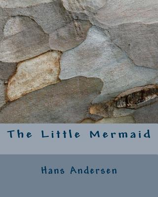 The Little Mermaid - Andersen, Hans