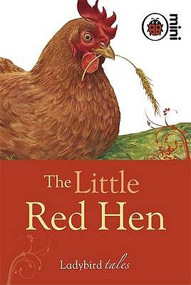The Little Red Hen: Ladybird Tales -