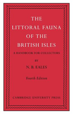 The Littoral Fauna of the British Isles: A Handbook for Collectors - Eales, N. B., and Kemp, Stanley (Foreword by)