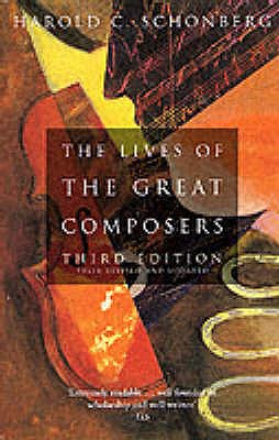 The Lives of the Great Composers - Schonberg, Harold C.