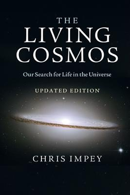 The Living Cosmos: Our Search for Life in the Universe - Impey, Chris