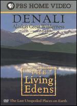 The Living Edens: Denali - Alaska's Great Wilderness