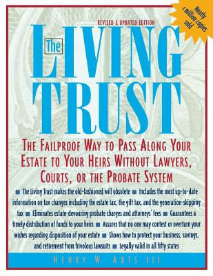 The Living Trust: The Failproof Way to Pass Along Your Estate to Your Heirs - Abts, Henry W