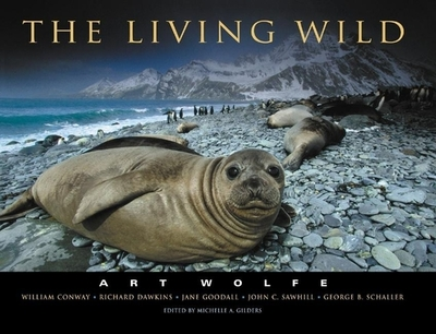 The Living Wild - Wolfe, Art, and Gilders, Michelle A (Editor)