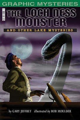 The Loch Ness Monster: and Other Lake Mysteries - Jeffrey, Gary
