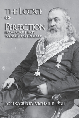 The Lodge of Perfection - Pike, Albert