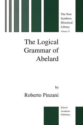 The Logical Grammar of Abelard - Pinzani, Roberto