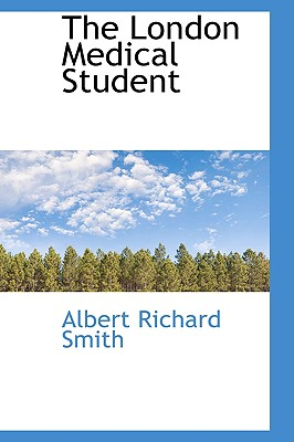 The London Medical Student - Smith, Albert Richard