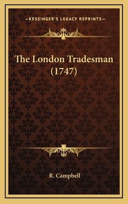 The London Tradesman (1747) - Campbell, R