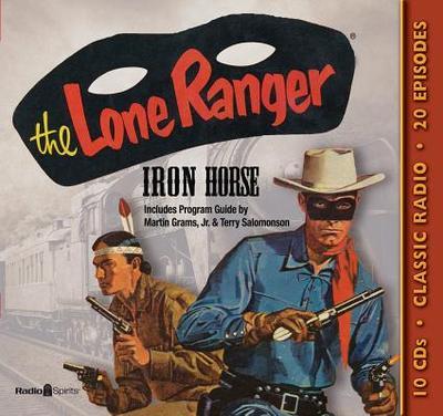 The Lone Ranger: Iron Horse - Grams, Martin, Jr., and Salomonson, Terry