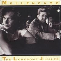 The Lonesome Jubilee [Bonus Track] - John Cougar Mellencamp