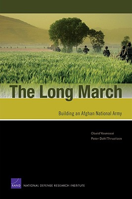The Long March: Building an Afghan National Army - Younossi, Obaid