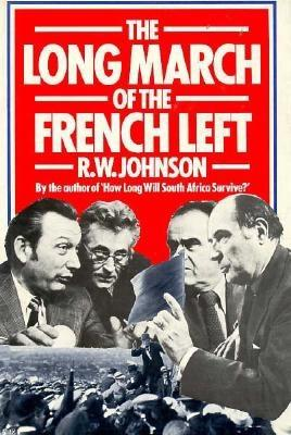 The Long March of the French Left - Johnson, R W
