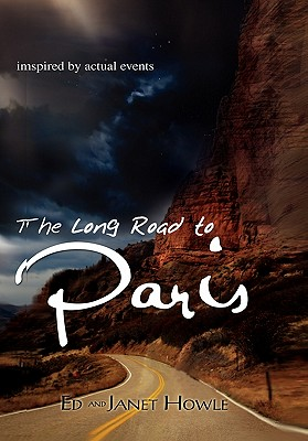 The Long Road to Paris - Howle, Ed, and Howle, Janet
