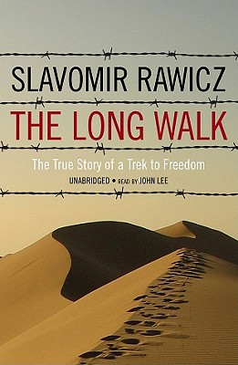 The Long Walk: The True Story of Trek to Freedom - Rawicz, Slavomir, and Lee, John (Read by)