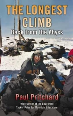 The Longest Climb: Back From the Abyss - Pritchard, Paul