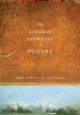The Longman Anthology of Poetry - McMahon, Lynne, and Curdy, Averill