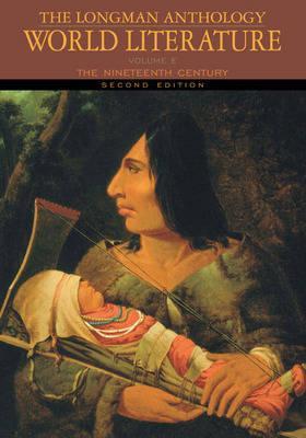 The Longman Anthology of World Literature, Volume E: The Nineteenth Century - Damrosch, David, and Pike, David, and Alliston, April