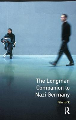 The Longman Companion to Nazi Germany - Kirk, Tim