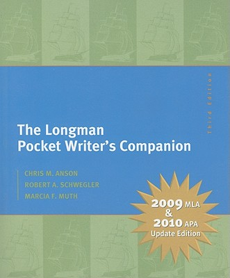 The Longman Pocket Writer's Companion: 2009 MLA & 2010 APA Update - Anson, Chris M
