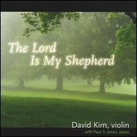The Lord Is My Shepherd - David Kim