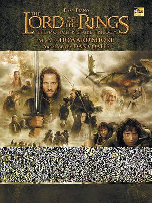The Lord of the Rings Trilogy: Music from the Motion Pictures Arranged for Easy Piano - Shore, Howard (Composer), and Coates, Dan (Composer)