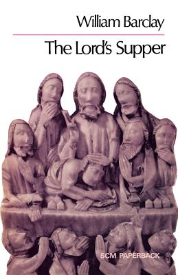The Lord's Supper - Barclay, William