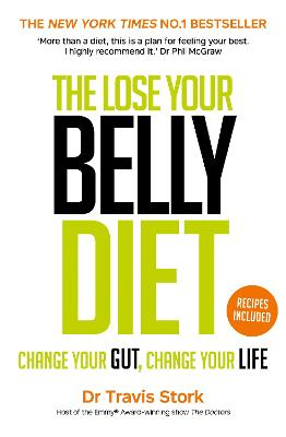 The Lose Your Belly Diet: Change Your Gut, Change Your Life - Stork, Travis, M.D.