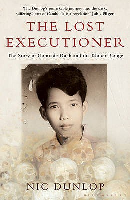 The Lost Executioner: The Story of Comrade Duch and the Khmer Rouge - Dunlop, Nic