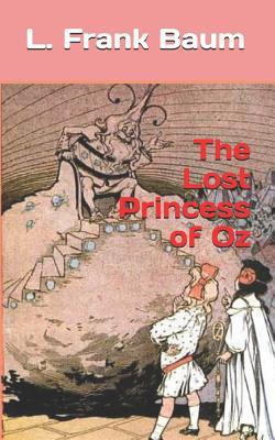 The Lost Princess of Oz - Baum, L Frank