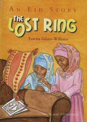 The Lost Ring: An Eid Story - Gilani-Williams, Fawzia