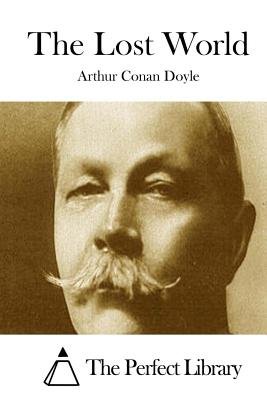 The Lost World - Doyle, Arthur Conan, Sir, and The Perfect Library (Editor)